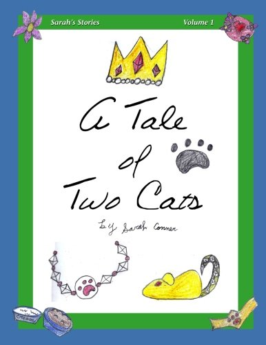 A Tale of Two Cats (Sarah's Stories) (Volume 1)
