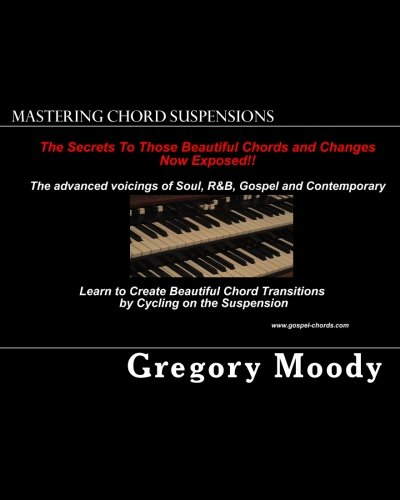 Mastering Chord Suspensions Adventures In Harmony Gregory Moody