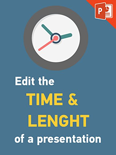 How to set time duration and edit slide lenght in Powerpoint