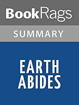 an analysis of the novel earth abides by george r stewart Preview this book » what people are  earth abides george r stewart limited preview - 1976 earth abides george rippey stewart limited preview - 2006 earth abides.