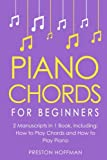 Piano Chords: For Beginners - Bundle - The Only 2 Books You Need to Learn Chords for Piano, Piano Chord Theory and Piano Chord Progressions Today (Music Best Seller) (Volume 20)
