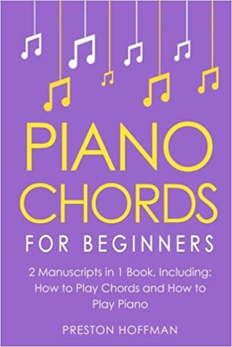 Piano Chords For Beginners Bundle The Only 2 Books You Need To