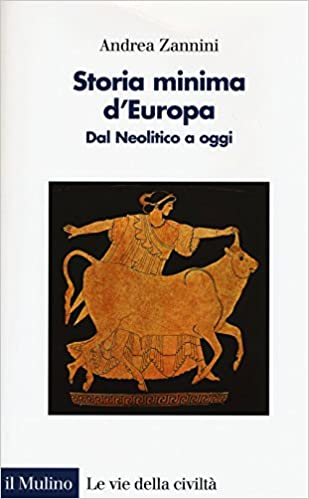 Storia minima dEuropa. Dal Neolitico a oggi Le vie della civiltà: Amazon.es: Zannini, Andrea: Libros en idiomas extranjeros