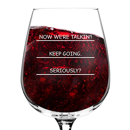 Seriously? I need more wine funny wine glass, 12.75 ounce, humorous, cool present idea for women, mom, daughter, wife, her, sister, coworker, or best friend (Gift I Ideas Need)