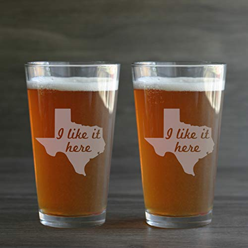 "Texas STATE Pint Glasses set of 2 -""I like it here"""