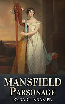 Mansfield Parsonage by [Kramer, Kyra C]