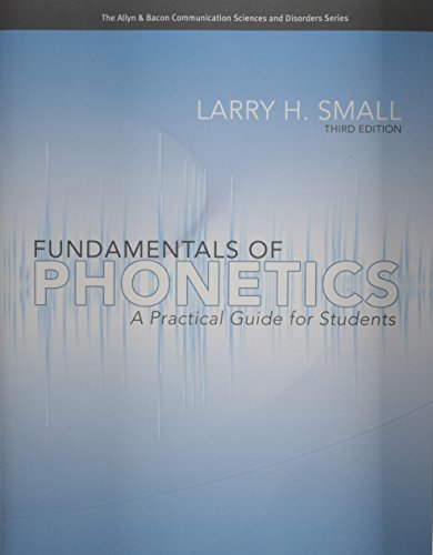 Fundamentals of Phonetics: A Practical Guide for Students (3rd Edition) (Allyn & Bacon Communication Sciences and Disorders) (Fundamentals Of Phonetics A Practical Guide For Students)