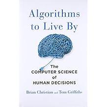 Livros na amazon cincias comportamentais psicologia algorithms to live by the computer science of human decisions fandeluxe Gallery