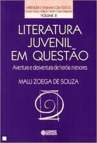 Literatura Juvenil em Questão. Aventura e Desventura de Heróis Menores Em Portuguese do Brasil: Amazon.es: Malu Zoega de Souza: Libros