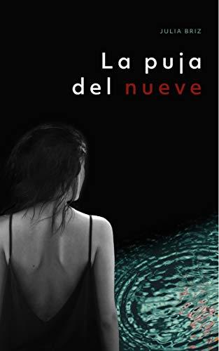 La Puja del Nueve Una investigacion de la inspectora Manuela Lopez (Miradas Perdidas n