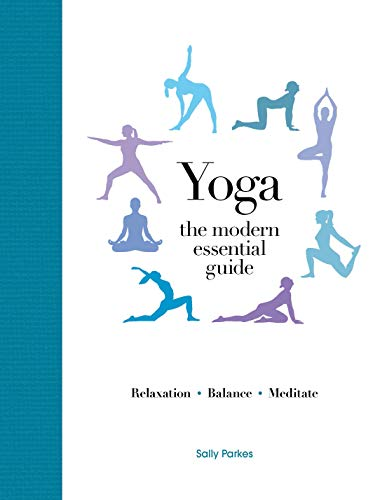 Modern Essential Guide: Yoga: Discover the Best Postures, Meditations, and Breathing Exercises for Complete Physical and Spiritual Well-Being (Best Yoga Poses For Depression)