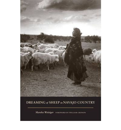 By Marsha L. Weisiger: Dreaming of Sheep in Navajo Country (Weyerhaeuser Environmental Books)