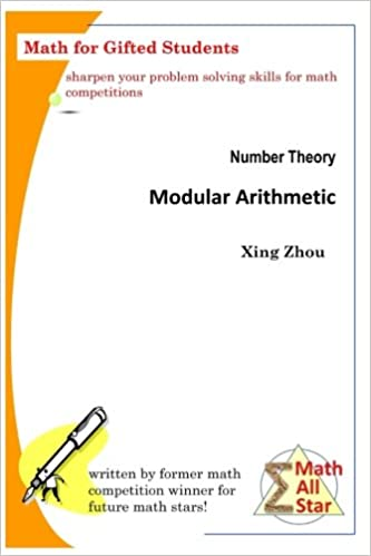 Number theory modular arithmetic math for gifted students math number theory modular arithmetic math for gifted students math all star xing zhou 9781544876085 amazon books publicscrutiny Image collections