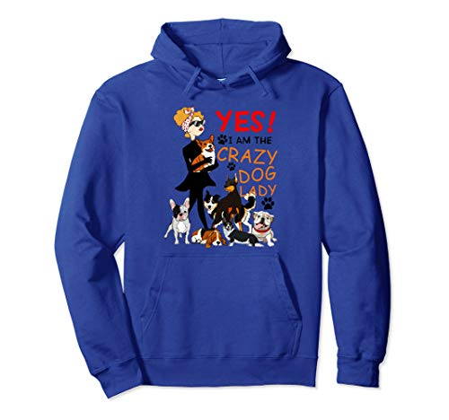 Yes I am the crazy dog lady Hoodie