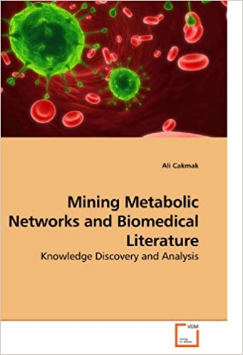 Book Mining Metabolic Networks and Biomedical Literature: Knowledge Discovery and Analysis