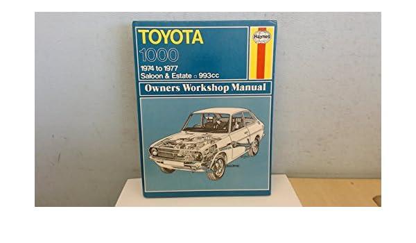 Toyota 1000 Owners Workshop Manual: J. H. Haynes ...