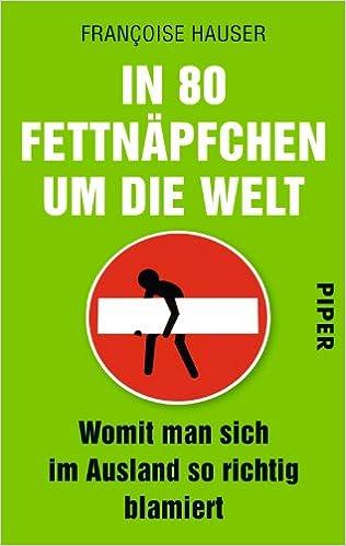 Cover des Buchs: In 80 Fettnäpfchen um die Welt: Womit man sich im Ausland so richtig blamiert