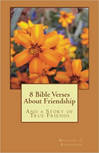 8 Bible Verses About Friendship: And a Story of True Friends