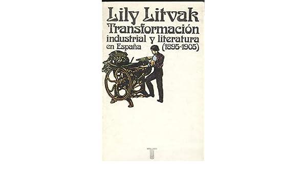 Transformacion industrial y literatura en España : 1895-1905 ...