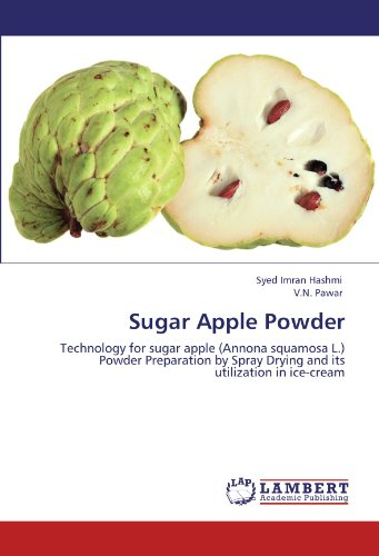 Sugar Apple Powder: Technology for sugar apple (Annona squamosa L.) Powder Preparation by Spray Drying and its utilization in ice-cream