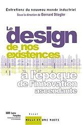 Le design de nos existences : A l'époque de l'innovation ascendante
