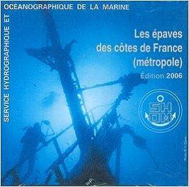 Ebook nederlands téléchargé gratuitement **CD ROM Epaves des Cotes France 2110938331 PDF PDB CHM