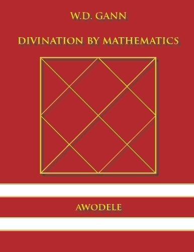 W D  Gann: Divination By Mathematics: Awodele: 9780615833439