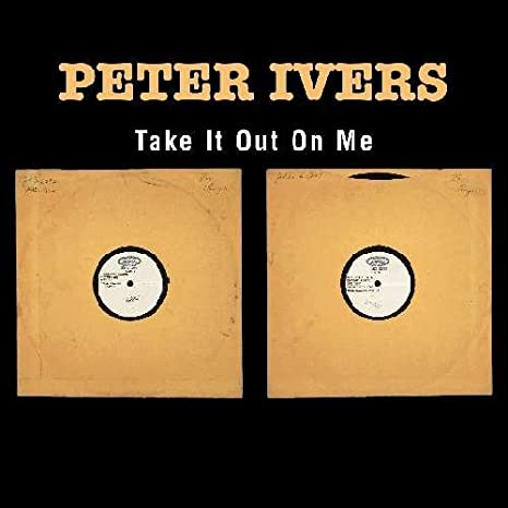Ivers Peter Take It Out On Me Music