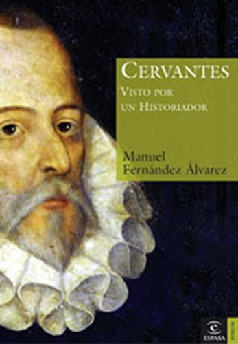 Descargar Libro Cervantes Visto Por Un Historiador Manuel Fernández Álvarez