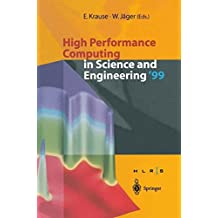 High Performance Computing in Science and Engineering '99: Transactions of the High Performance Computing Center Stuttgart (HLRS) 1999
