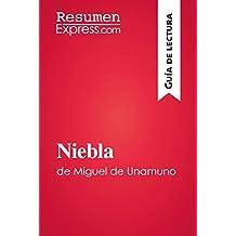 Niebla de Miguel de Unamuno (Guía de lectura): Resumen y análisis completo (Spanish Edition)