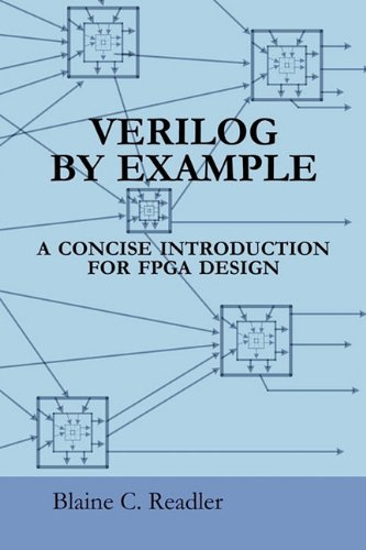 Verilog by Example: A Concise Introduction for FPGA Design [Blaine Readler] (Tapa Blanda)