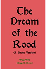 The Dream of the Rood (A Prose Version): A Christmas present for 2012 Paperback