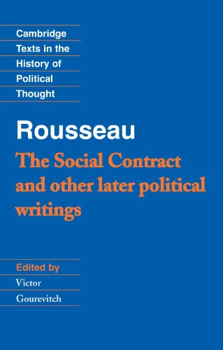 Rousseau: 'The Social Contract' and Other Later Political Writings (Cambridge Texts in the History of Political Thought) (v. 2)