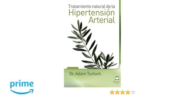 TRATAMIENTO NATURAL DE LA HIPERTENSIÓN ARTERIAL: Amazon.es: ADAM TURLOCK: Libros