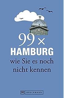 56ff93d5ac550 Bruckmann Reiseführer  99 x Hamburg wie Sie es noch nicht kennen. 99x  Kultur