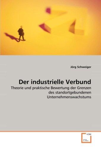 der-industrielle-verbund-theorie-und-praktische-bewertung-der-grenzen-des-standortgebundenen-unterne