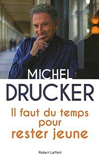 Il faut du temps pour rester jeune, Drucker, Michel