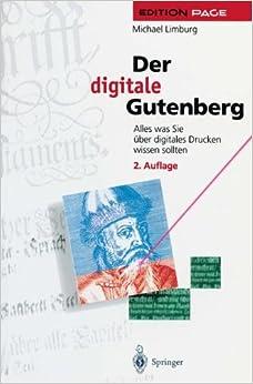 Der digitale Gutenberg: Alles was Sie über digitales Drucken wissen sollten (Edition PAGE) (German Edition)