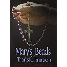 Mary's Beads of Transformation by Patricia McCormack Ed.D. (2003-09-01)