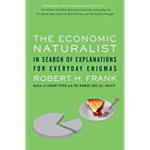 The Economic Naturalist: In Search of Explanations for Everyday Enigmas