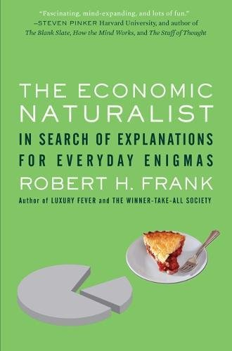 The Economic Naturalist: In Search of Explanations for Everyday Enigmas pdf