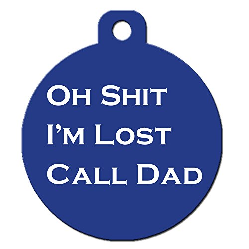 Funny Dog Cat Pet ID Tag - ''Oh Shit I'm Lost Call Dad'' - Personalize Colors And Your P... by Big Jerk Custom Products Ltd