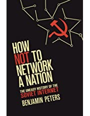 How Not to Network a Nation: The Uneasy History of the Soviet Internet