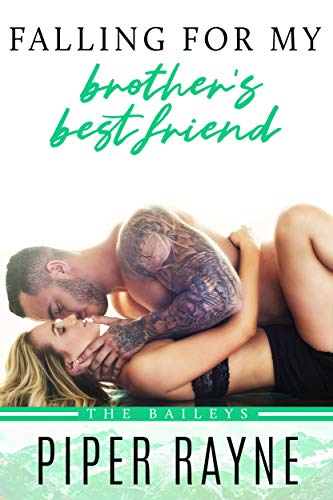 Falling for my Brother's Best Friend (The Baileys Book 4) (Falling For Best Friend)
