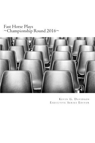 Fast Horse Plays: Championship Round 2016: Selected and New Plays (Volume 9) pdf epub