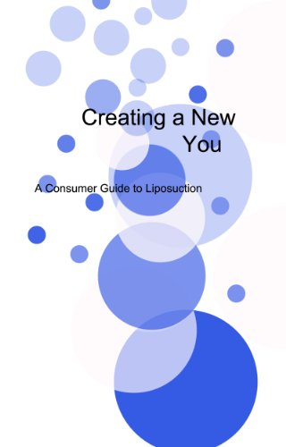 Creating a New You, A Consumer Guide to Liposuction