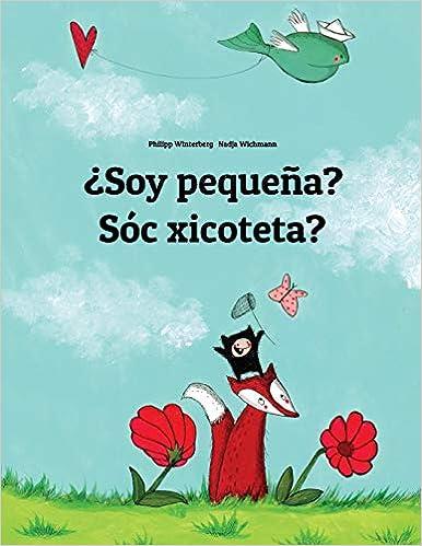 Libros Gratis Para Descargar ¿soy Pequeña? Sóc Xicoteta?: Libro Infantil Ilustrado Español-valenciano It Epub