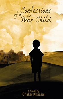 Confessions of a War Child by [Khazaal, Chaker]