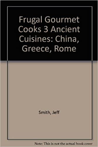 Frugal Gourmet Cooks Ancient Cuisines China Greece Rome Jeff - Cuisines smith